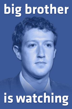 Wielki Brat Zuckerberg patrzy…